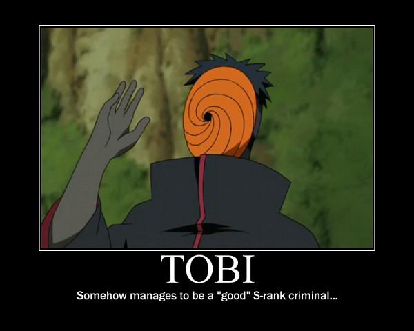 Tags: Anime, NARUTO, Tobi, Screenshot, Demotivational Poster, Akatsuki (NARUTO)
