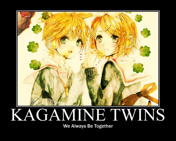Tags: Anime, VOCALOID, Kagamine Rin, Kagamine Len, Demotivational Poster