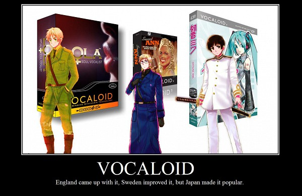 Tags: Anime, Axis Powers: Hetalia, VOCALOID, Hatsune Miku, United Kingdom, Japan, Sweet ANN, Lola, Sweden, Demotivational Poster