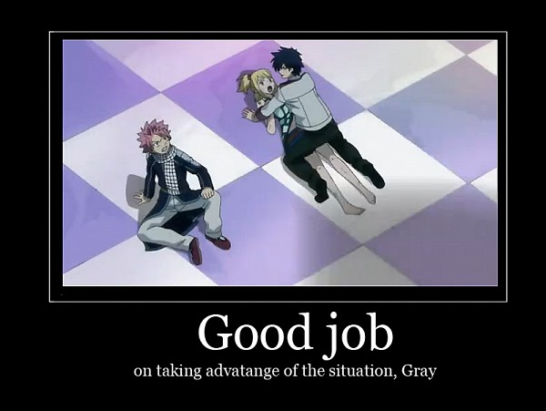 Tags: Anime, FAIRY TAIL, Lucy Heartfilia, Gray Fullbuster, Natsu Dragneel, Demotivational Poster, Screenshot, GrayLu
